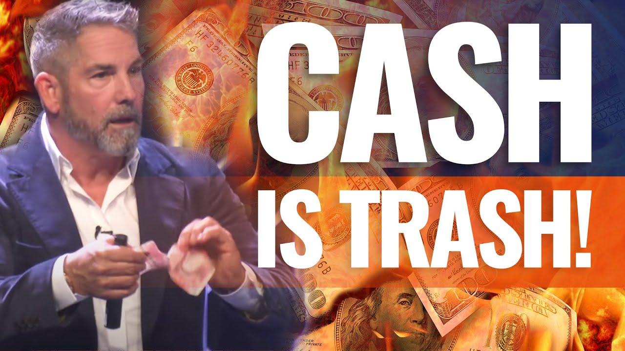 Grant Cardone on Why 'CASH IS TRASH'