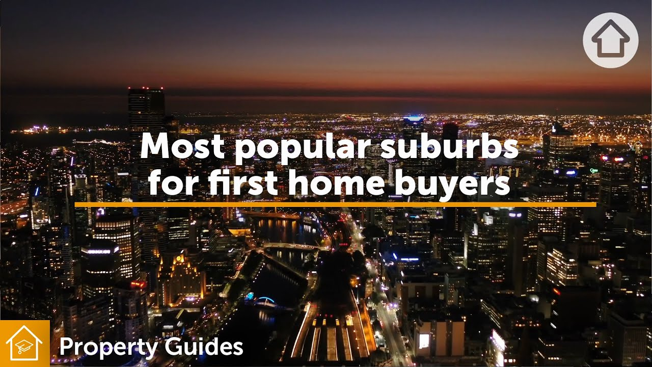 Most popular suburbs for first home buyers | Realestate.com.au